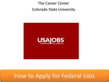 How to Apply for Federal Jobs The Career Center Colorado State University.