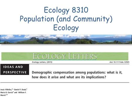 Ecology 8310 Population (and Community) Ecology. Context.
