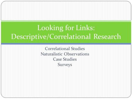 correlation research method Some data-gathering methods in observational research 9  correlational research  • correlation coefficients are the most common descriptive and.