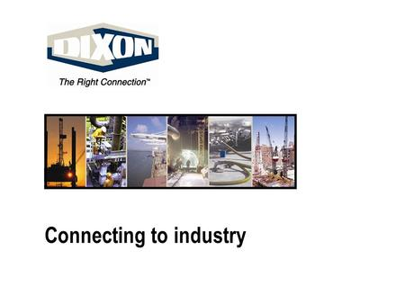 Connecting to industry. Petroleum Handling with Dixon Bayco.