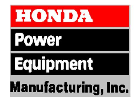 Honda Power Equipment Manufacturing, Inc. Swepsonville, NC Contact: Doug Gaylord, MSIT, EMT Environmental, Health & Safety Supervisor.