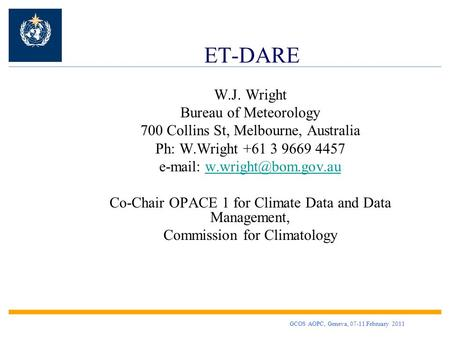 ET-DARE W.J. Wright Bureau of Meteorology 700 Collins St, Melbourne, Australia Ph: W.Wright +61 3 9669 4457