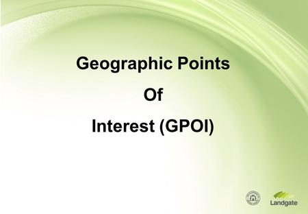 Geographic Points Of Interest (GPOI). What is a POI? A Point of Interest (POI) is any feature or service that people wish to visit or know the location.