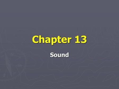 Chapter 13 Sound. Section 1 ► ► Electromagnetic waves   made by vibrating electric charges and can travel through space. ► ► Electric and magnetic.
