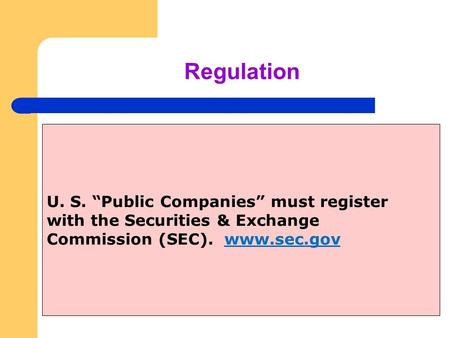 "Regulation U. S. ""Public Companies"" must register with the Securities & Exchange Commission (SEC). www.sec.gov."