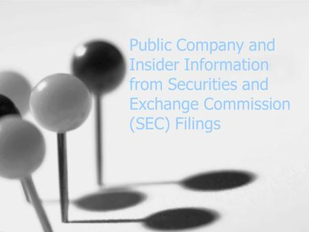 Public Company and Insider Information from Securities and Exchange Commission (SEC) Filings.