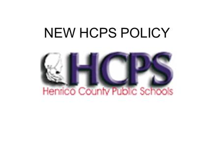 NEW HCPS POLICY. ONLY ONE STUDENT IS ALLOWED TO THE BATHROOM PER 9 WEEKS! NO EXCEPTONS!