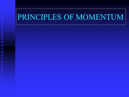 PRINCIPLES OF MOMENTUM MOMENTUM IS ONE OF THE MOSTLY USED TECHNIQUES OF TECHNICAL ANALYSIS BUT THE LEAST UNDERSTOOD. MOMENTUM MEASURES VELOCITY OF A.