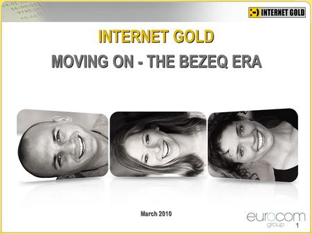 1 March 2010 INTERNET GOLD MOVING ON - THE BEZEQ ERA.
