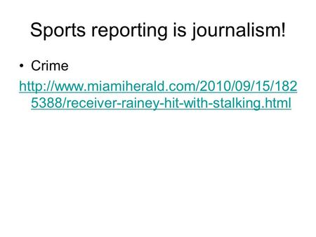 Sports reporting is journalism! Crime  5388/receiver-rainey-hit-with-stalking.html.