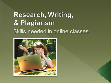Skills needed in online classes 1.  Save often  Identify source  Use white space, fonts and other cues to distinguish notes  Keep notes organized.