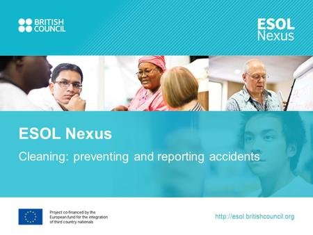 Cleaning: preventing and reporting accidents ESOL Nexus.