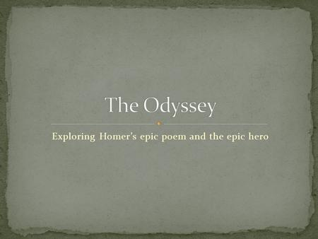odyssey homer epic hero Jaime chartier odysseus: the epic hero in the book the odyssey by homer, the  main character odysseus angers the gods and is forced to travel around the  entire.