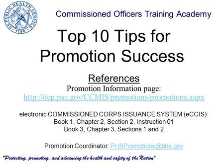 Commissioned Officers Training Academy Top 10 Tips for Promotion Success References Promotion Information page: