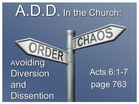 A.D.D. In the Church: A voiding Diversion and Dissention.