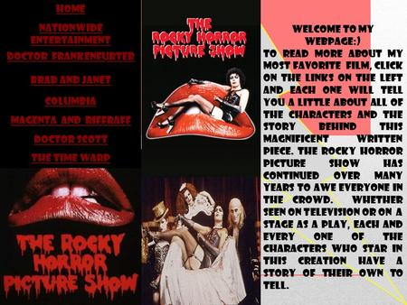 Home Nationwide entertainment Doctor Frankenfurter Brad and Janet Columbia Magenta and riffraff Doctor Scott The time warp Welcome to my webpage:) To read.
