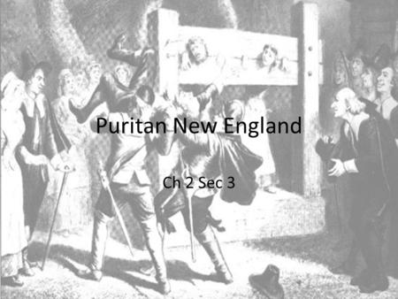 Puritan New England Ch 2 Sec 3. Puritans vs. the Church of England Causes of Conflict Difference in philosophy when it comes to the church of England.