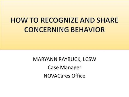 MARYANN RAYBUCK, LCSW Case Manager NOVACares Office.