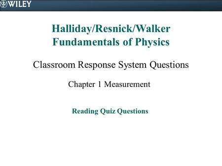 Halliday/Resnick/Walker Fundamentals of Physics Reading Quiz Questions