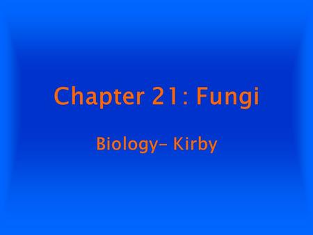 Chapter 21: Fungi Biology- Kirby.