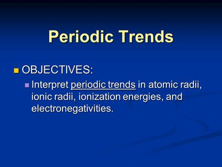 Periodic Trends OBJECTIVES: