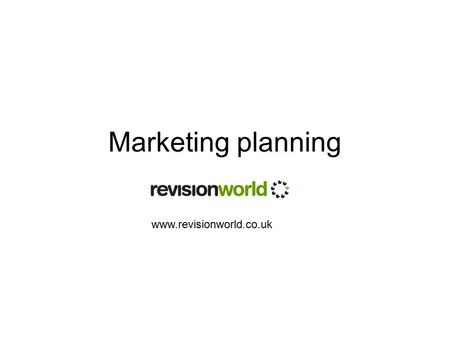 Marketing planning www.revisionworld.co.uk. Key Terms Product Life Cycle Marketing Budget Test marketing Sales forecasting.