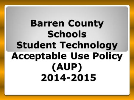Barren County Schools Student Technology Acceptable Use Policy (AUP) 2014-2015.