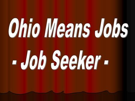 "The latest tool in the ""Turnaround Ohio"" plan to provide YOU the best method to searching for work! No more scanning newspapers or waiting for a phone."