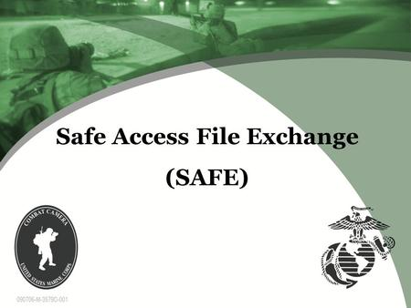 Safe Access File Exchange (SAFE). Safe Access File Exchange  The SAFEFTP application seeks to provide a means to distribute UNCLASSIFIED files as an.