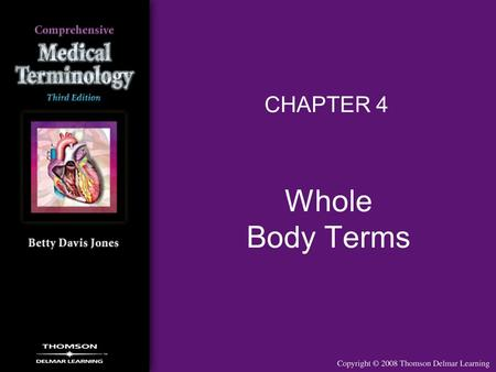 Whole Body Terms CHAPTER 4. 2 Structural Organization Cells –Smallest, most numerous structural unit Tissues –Groups of similar cells with specialized.