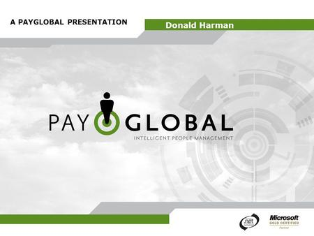 A PAYGLOBAL PRESENTATION Donald Harman. Overview Intro Investigate the BDC Business Data Catalogue Business Data Catalogue investigation Case to use for.