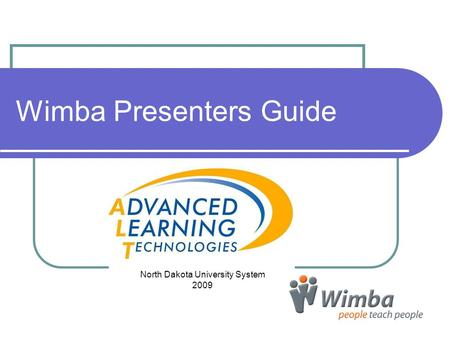 Wimba Presenters Guide North Dakota University System 2009.