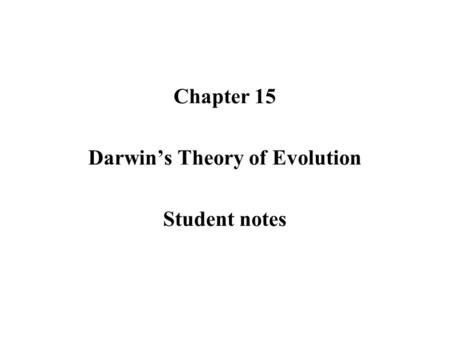 Chapter 15 Darwin's Theory of Evolution Student notes.