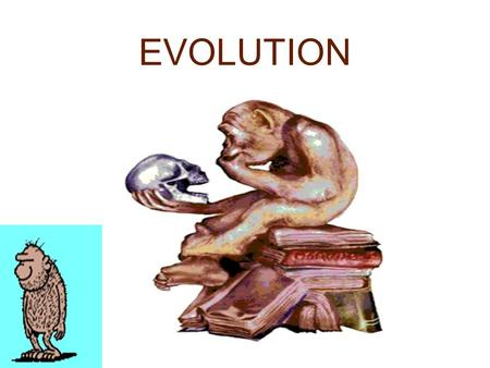EVOLUTION CHAPTER 15. Evolution: the change over time of the genetic composition of populations Natural Selection: populations of organisms can change.