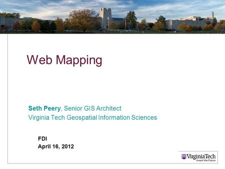 Web Mapping Seth Peery, Senior GIS Architect