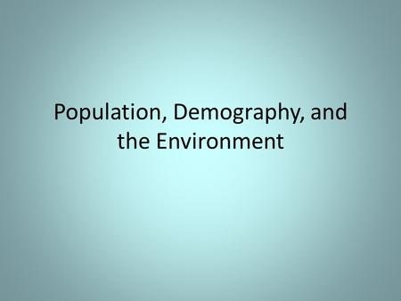 Population, Demography, and the Environment. Population (millions)
