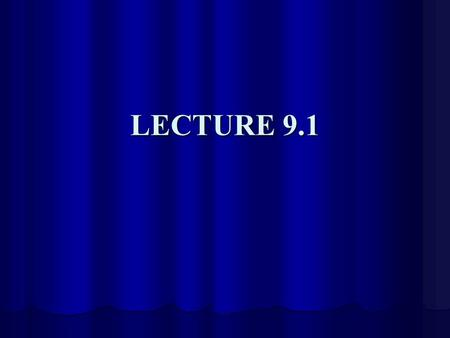 LECTURE 9.1. LECTURE OUTLINE Weekly Deadlines Weekly Deadlines Stress and Strain Stress and Strain.
