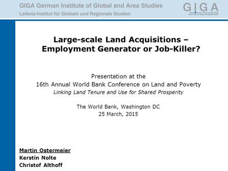 Large-scale Land Acquisitions – Employment Generator or Job-Killer? Presentation at the 16th Annual World Bank Conference on Land and Poverty Linking Land.