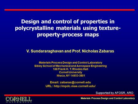 Materials Process Design and Control Laboratory Design and control of properties in polycrystalline materials using texture- property-process maps Materials.