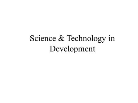 Science & Technology in Development