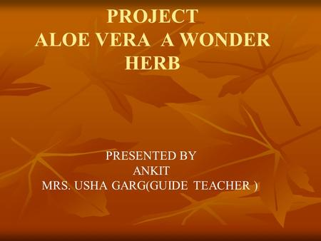 PROJECT ALOE VERA A WONDER HERB