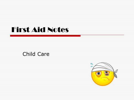 "First Aid Notes Child Care. Nosebleeds  Child should be sitting in a chair.  Put on gloves.  Apply ice or ""boo-boo bear"" to bridge of nose.  Tilt."
