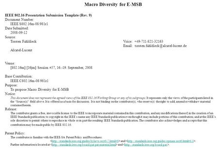 Macro Diversity for E-MSB IEEE 802.16 Presentation Submission Template (Rev. 9) Document Number: IEEE S802.16m-08/981r1 Date Submitted: 2008-09-12 Source: