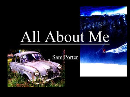 All About Me Sam Porter. Biography Born June 24th 1990 in North Yorkshire, England Moved to Canada in 2003 I play sports such as soccer, rugby, and I.