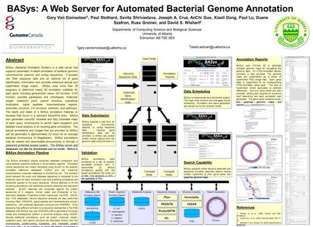 BASys: A Web Server for Automated Bacterial Genome Annotation Gary Van Domselaar †, Paul Stothard, Savita Shrivastava, Joseph A. Cruz, AnChi Guo, Xiaoli.