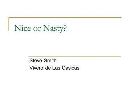 Nice or Nasty? Steve Smith Vivero de Las Casicas.