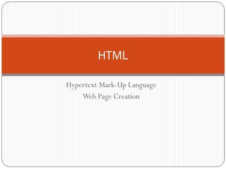 Hypertext Mark-Up Language Web Page Creation HTML.