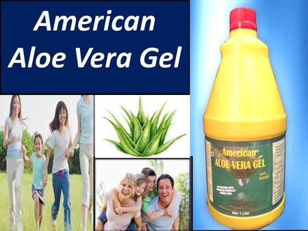 American Aloe Vera Gel.  Formulated by Kai Natural Care  With Hawaiian Herbals, USA  Scientifically proved  Nature's Original Health Drink  Enhances.
