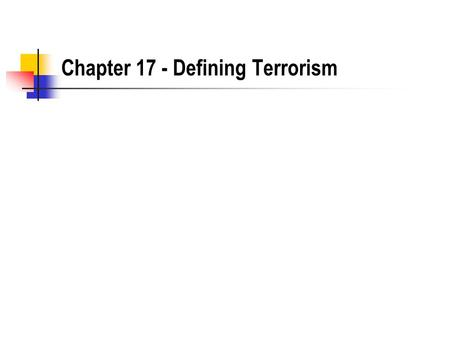 Chapter 17 - Defining Terrorism. Terrorism in the US prior to 9/11 Bombings with the Union movement - Haymarket Square Have any presidential assassinations.