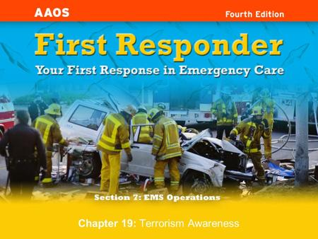 Chapter 19: Terrorism Awareness. Knowledge and Attitude Objectives 1.Define terrorism. 2.Describe potential terrorist targets and risks. 3.Explain the.